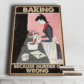 BAKING Because Murder Is Wrong Canvas- 0.75 & 1.5 In Framed Canvas - Home Wall Decor, Wall Art