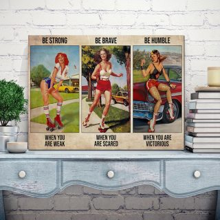 Roller Skating Girl – Be Strong When You Are Weak, Be Brave When You Are Scare 0.75 & 1.5 In Framed Canvas - Home Decor, Wall Art