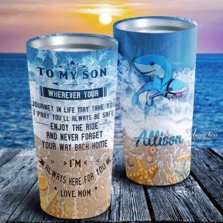 To My Son Wherever your Journey in Life-Dolphin Sea Personalized Tumbler- Birthday Gift, Cup for Son, Best Son Gift