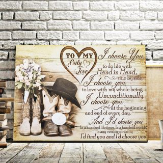 To My Only Love I Choose You At The Biginning And End Of Everyday Couple Canvas - 0.75 & 1.5 In Framed -Wall Decor,Canvas Wall Art