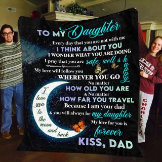 To My Daughter I Think About You Wherever You Go Fleece Blanket - Christmas Best Gifts For Daughter From Dad- Family Gifts