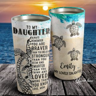 Turtles To My Daughter Always Remember You Are Braver Personalized Tumbler, Daughter Cups, Daughter Mugs- Best Gift for Daughter