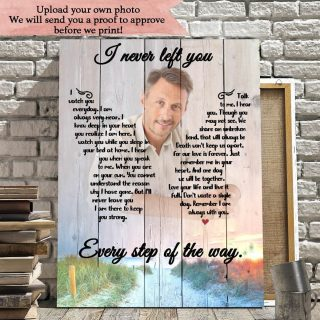 Personalized I Never Left You Every Step Of The Way Canvas- Memorial Canvas- 0.75 In & 1.5 In Framed -Wall Decor, Canvas Wall Art