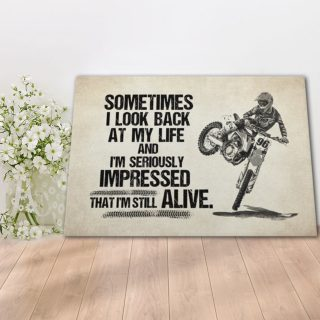 Biker Sometimes I Look Back On My Life I'm Seriously Impressed I Am Still Alive Canvas -0.75 & 1.5 In Framed -Wall Decor, Canvas Wall Art