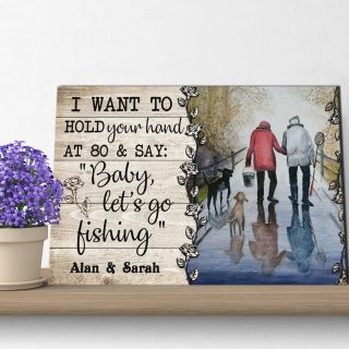 Personalized I Want To Hold Your Hand At 80 And Say Baby Let Go Fishing With Names- 0.75 & 1.5 In Framed -Wall Decor, Canvas Wall Art
