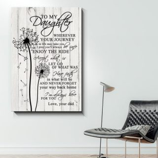 To My Daughter Wherever Your Journey In Life Canvas- Gift for Daughter - Home Decor Wall Art-Wrapped Framed Canvas Prints