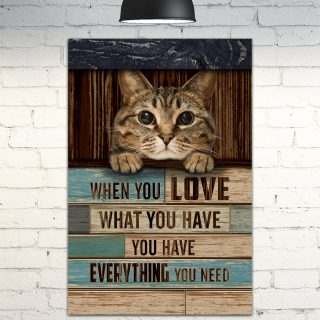 When You Love What You Have 3D -Wall Decor, Canvas Wall Art-Cat Canvas- Canvas Wall Art - Best Gift for Cat Lovers