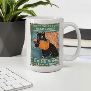 Cat That's What I Do I Read Books I Drink Wine And I know Thing White Mug - Funny Cat Mug | Gifts for Cat Lovers | Cat Cup