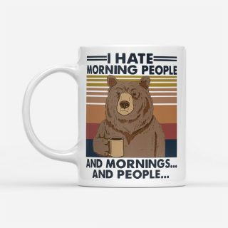 Bear Drinking Coffee I Hate Morning People And Mornings And Peoples Mug   Bear mug   Gifts for Bear Lovers   Bear Cup   Bear Lover Gift Mug