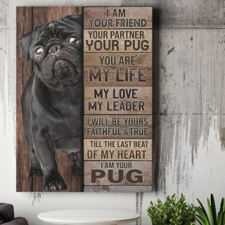 I Am Your Friend Your Partner Your Pug Canvas - Memorial Dog - Canvas Wall Art - Canvas Wall Art - Best Gift for Dog Lovers