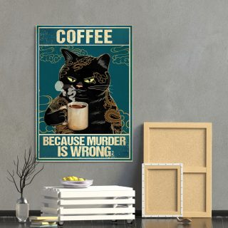 Coffee Because Murder Is Wrong Funny Black Cat Gallery Canvas 1,5 Framed Canvas - Best Gift for Pet Lovers -Wall Decor, Canvas Wall Art