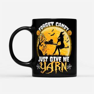Forget Candy Just Give Me Yarn Knitting Crocheting Halloween - Black Mug- Cute Halloween Mug- Halloween Coffee Mug- Halloween Gifts