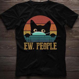 Ew People Cat Shirt, Funny Sarcastic Saying Cat Lover Gift- Pro-Mask Kitten Wearing Face Mask Funny Shirt - Basic T-Shirt, Unisex Shirt