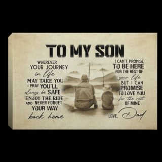 Fishing To My Son Wherever Your Journey In Life May Take You Canvas 0.75 & 1.5 In Framed - Wall Decor, Canvas Wall Art