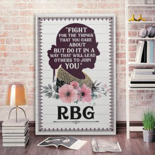 Notorious RBG Fight For The Things You Care About Ruth Bader Ginsburg 1,5 Framed Canvas  -Wall Decor, Canvas Wall Art
