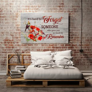 It's Hard To Forget Someone Who Gave You So Much To Remember Cardinal Poppies 0.75& 1,5 Framed Canvas - Home Living- Wall Decor