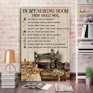 The Sewing Machine – In My Sewing Room, Thou Shalt Not Ask 0.75 & 1,5 Framed Canvas -Canvas Wall Art -Home Decor
