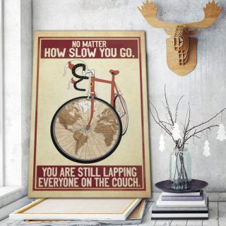 Funny Bicycle Rider No Matter How Slow You Go You Are Still Lapping 1,5 Framed Canvas - Home Decor- Canvas Wall Art