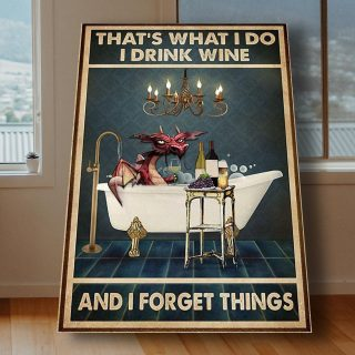 Dragon That's What I Do I Drink Wine And Forget Things 0,75 and 1,5 Framed Canvas - Gifts Ideas- Home Decor- Canvas Wall Art