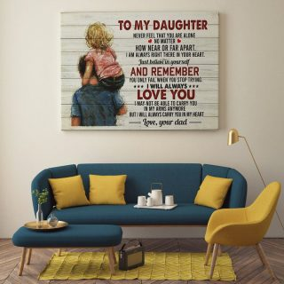 From Dad To My Daughter Never Feel That You Are Alone0.75 and 1,5 Framed Canvas - Home Living- Wall Decor