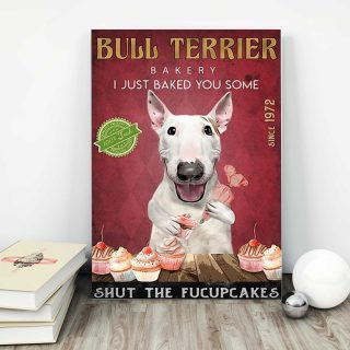 Bull Terrier Bakery I Just Baked You Some Shut The Fucupcakes 0,75 and 1,5 Framed Canvas - Gifts Ideas- Home Decor- Canvas Wall Art