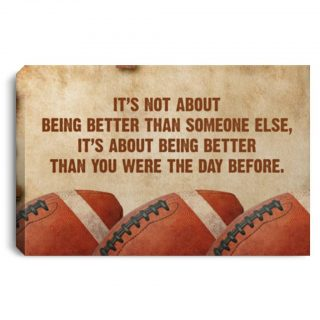 American Rugby Football It's Not About Being Better Than Someone Else 0.75 & 1.5 In Framed Canvas -Home Decor- Wall Decor, Canvas Wall Art