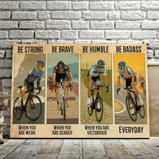 Bicycle Man Be Strong When You Are Weak, Be Brave When You Are Scared 0.75 and 1,5 Framed Canvas - Home Living- Wall Decor - Canvas Wall Art
