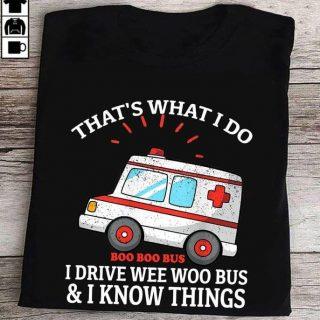 Ambulance That's What I Do I Drive Wee Woo And I Know Things T-shirt, Ambulance Driver Shirt, Emts Paramedic Shirt, Christmas Gift