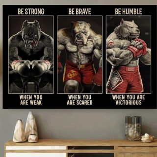 Pitbull Boxing – Be Strong When You Are Weak, Be Brave When You Are Scared Canvas, Pitbull Canvas, Gift For Boxers, Home Decor