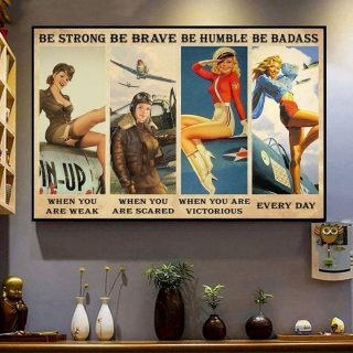 Pilot Girl Be Strong Be Brave Be Humble Be Badass Canvas, Pilot Girl Poster, Inspirational Quote, Gift For Her, Vintage Wall Art, Home Deco
