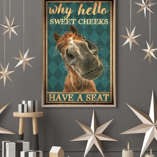 Horse Why Hello Sweet Cheeks Have A Seat 0.75 & 1,5 Framed Canvas - Best Gift For Pet Lovers - Home Living - Wall Decor