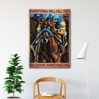 Everything Will Kill You So Choose Something Fun Colorful Horse Racing 0.75 & 1,5 Framed Canvas -Gift Ideas - Home Living -Wall Decor