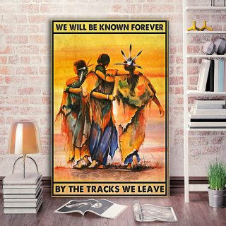 Native American We Will Be Known Forever By the Tracks We Leave 0.75 & 1,5 Framed Canvas - Home Living -Wall Decor