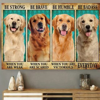 Golden Retriever Be Strong Be Brave Be Humble Be Badass Canvas, Dog Canvas, Inspirational Quote Canvas, Gift For Pet Owners, Home Decor