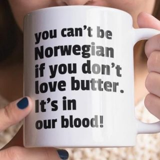 You Can't Be Norwegian If You Don't Love Butter Coffee Mug, Norwegian Funny Mug, Norwegian Gifts