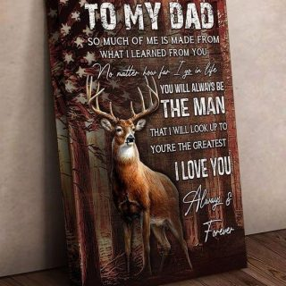 To My Dad You Are The Greatest Love Your Son Hunting Deer American Flag Canvas, Dad And Son, Gift For Dad, Family Canvas, Wall Art