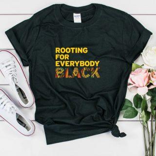 Blm Rooting For Everybody Black Shirt, Black American Shirt, Black Month
