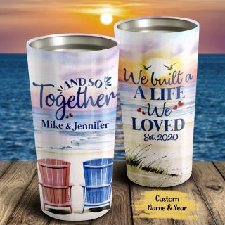 Personalized We Built A Life We Loved And So Together Tumbler- Travel Mug - Couple Cup -Anniversary Gifts