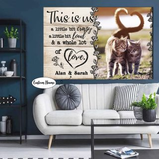 Personalized Couple Cat This is us Little bit Crazy Little bit Loud and a Whole lot of Love 0.75 &1.5 In Framed Canvas-Wall Decor, Wall Art