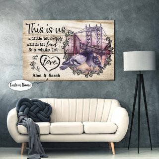 Personalized Pigeon This is us Little bit Crazy Little bit Loud and a Whole lot of Love 0.75 &1.5 In Framed Canvas-Wall Decor, Wall Art