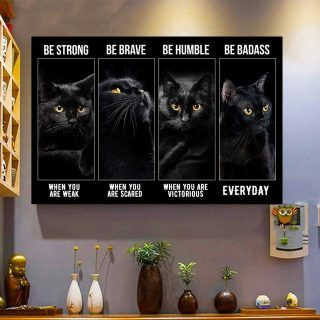 Black Cat Be Strong Be Brave Be Humble Be Badass Canvas, Black Cat Lovers Gift Canvas, Wall Art Decor, 1.5 & 0.75 In Framed
