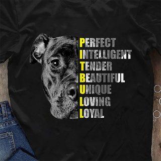 Pit Bull Perfect Intelligent Tender Beautiful Unique Loving Loyal Shirt, Pitbull Shirt, Dog Lovers Shirt
