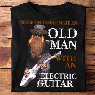 Guitarist- Never Underestimate An Old Man With An Electric Guitar Shirt, Old Guitarist Shirt, Gift For Old Man