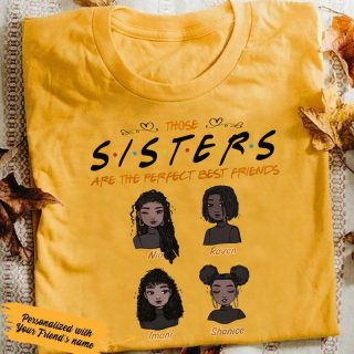 Personalized Melanin Girls- Friendship Shirt, Those Sisters Are The Perfect Best Friends Shirt, Black Girls Club, Gift For Friends
