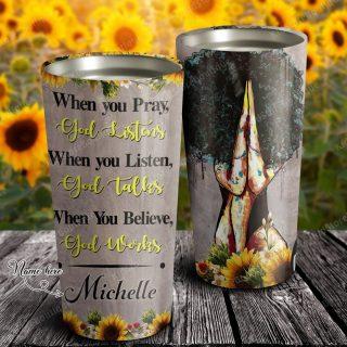 Personalized Tumbler- Black Women When You Pray God Listens, When You Listen God Talks, When You Believe God Works -Travel Mug- Family Gift