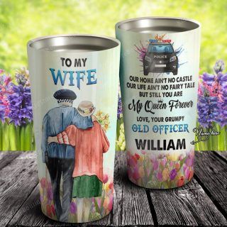 Personalized Police- To My Wife Our Home Ain't No Castle Our Life Ain't No Fairy Tale But You Are My Queen Tumbler- Family Gifts- Travel Mug