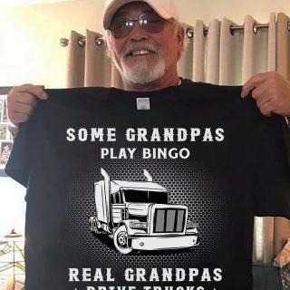 Some Grandpas Play Bingo Real Grandpas Drive Trucks And Listen To Country Music, Gift For Grandpa, Papa Shirt, Family Gift