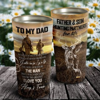 Father and Son Hunting Partners For Life - To My Dad I Love You Always And Forever Tumbler - Gift For Dad - Father's Day Gift