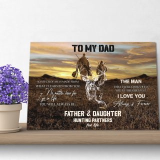 To My Dad I Love You Always and Forever Partners- Dad and Daughter Hunting 0.75 & 1.5 In Framed Canvas- Home Decor, Canvas Wall Art