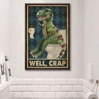 Funny T-rex Well Crap Vintage Bathroom Sign Decor, T-rex Dinosaur Canvas, Wall Art